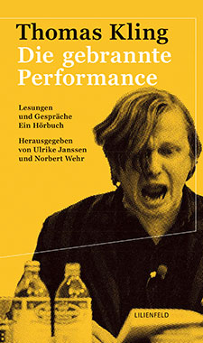 Thomas Kling_Die gebrannte Performance